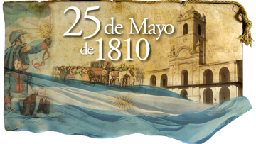 25 de MAYO: ¡VIVA LA PATRIA!