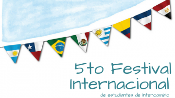 Se acerca el 5to Festival Internacional de Estudiantes de Intercambio