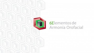"""Nuevo Curso sobre """"Filosofía de los 6 Elementos de la Armonía Orofacial"""""""