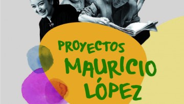 Continúa la 8va Convocatoria de los Proyectos Mauricio López