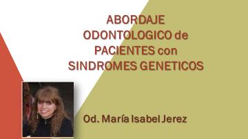 Abordaje Odontológico al Paciente con Sindromes Genéticos
