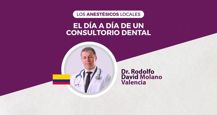 Experto Colombiano dictará el Curso: Los anestésicos locales. El día a día de un consultorio dental