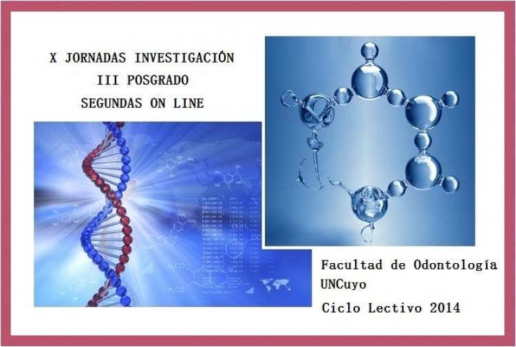 X Jornadas de Investigación y III Posgrado. Segundas on line. Facultad de Odontología UNCuyo - Ciclo  Lectivo  2014/2015