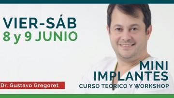 """El Dr. Gustavo Gregoret presenta el Curso Teórico y Workshop """"Mini Implantes"""""""