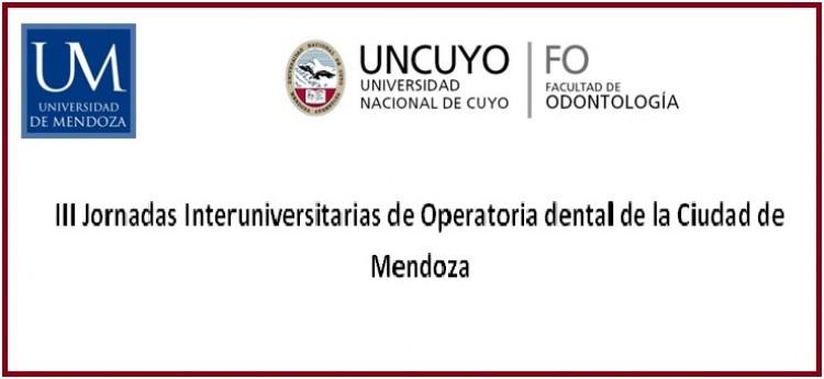 III JORNADAS INTERUNIVERSITARIAS DE OPERATORIA DENTAL DE LA CIUDAD DE MENDOZA
