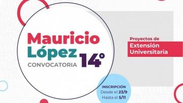 14ta Convocatoria: Proyectos Mauricio López. ¡Inscripciones abiertas!