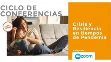 """Ciclo de conferencias: """"Crisis y Resiliencia en tiempos de Pandemia"""""""