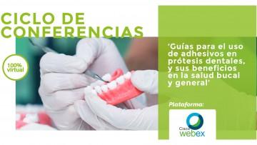 """Ciclo de conferencias: """"Guías para el uso de adhesivos en prótesis dentales, y sus beneficios en la salud bucal y general"""""""