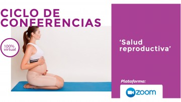 """Ciclo de conferencias: """"Salud Reproductiva"""""""