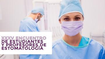 XXXV Encuentro de Estudiantes y Profesores de Estomatología