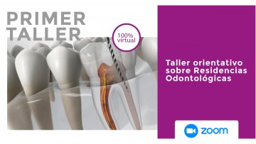 Se acerca el Primer Taller sobre Residencias Odontológicas