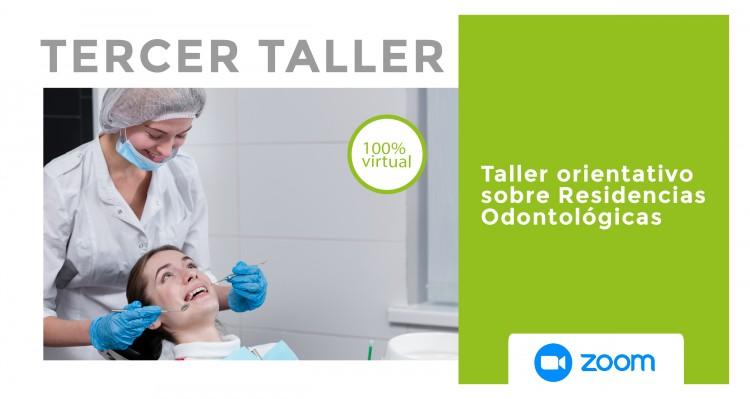 ¡Se aproxima el Tercer Taller sobre Residencias Odontológicas!
