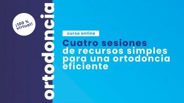 """Se acerca el curso de Ortodoncia """"cuatro sesiones de recursos simples para una ortodoncia eficiente"""""""