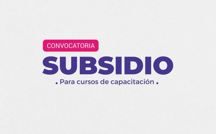 Se abre Convocatoria de Subsidios para cursos de capacitación