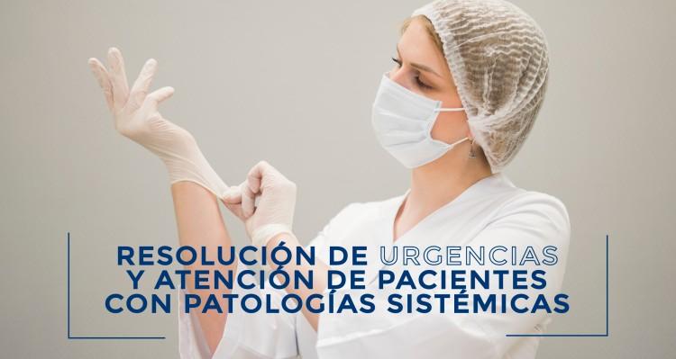 Resolución de Urgencias y Atención de Pacientes con Patologías Sistémicas