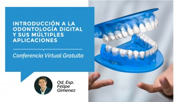 ¡Nueva conferencia gratuita virtual, sobre Odontología Digital!