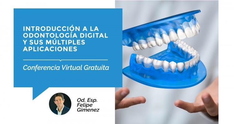 ¡Nueva conferencia gratuita virtual, sobre Odontología Digital!