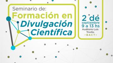 Habrá un Seminario de Formación en Divulgación Científica en la UNCUYO