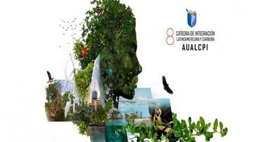 VIII Cátedra de Integración Latinoamericana y Caribeña